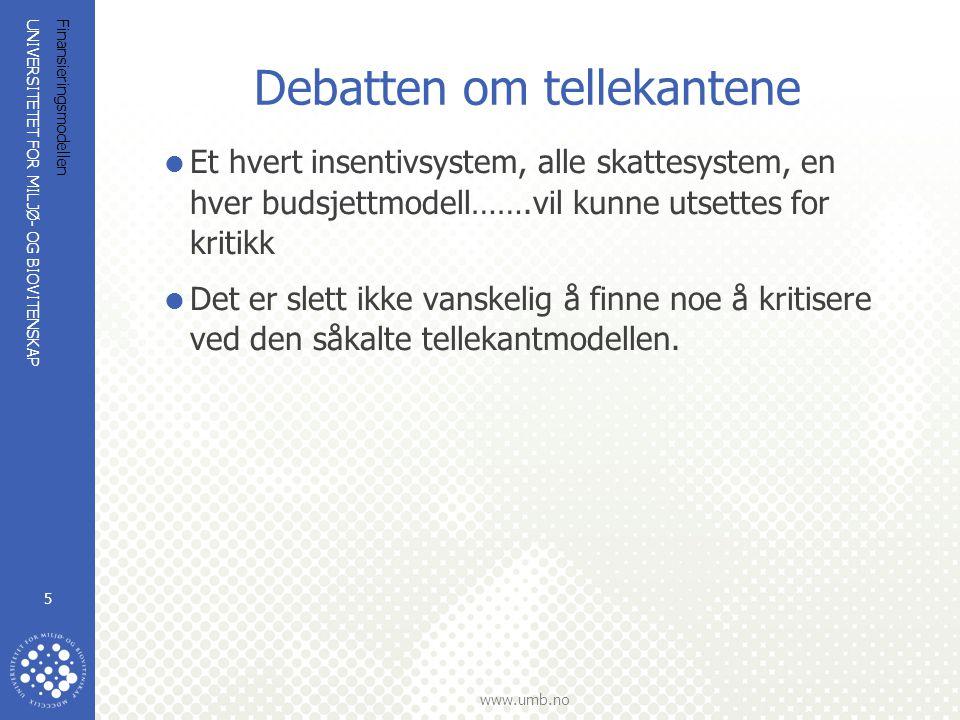 UNIVERSITETET FOR MILJØ- OG BIOVITENSKAP www.umb.no Finansieringsmodellen 16 Penger er ikke alt……..Men du verden som de hjelper.