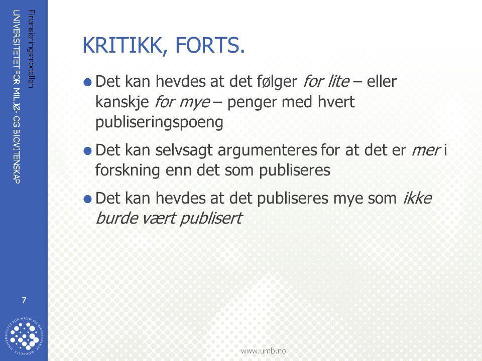 UNIVERSITETET FOR MILJØ- OG BIOVITENSKAP www.umb.no Finansieringsmodellen 7 KRITIKK, FORTS.