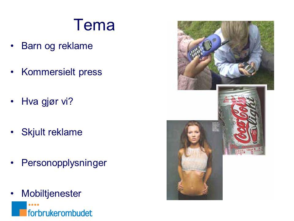 Tema •Barn og reklame •Kommersielt press •Hva gjør vi? •Skjult reklame •Personopplysninger •Mobiltjenester