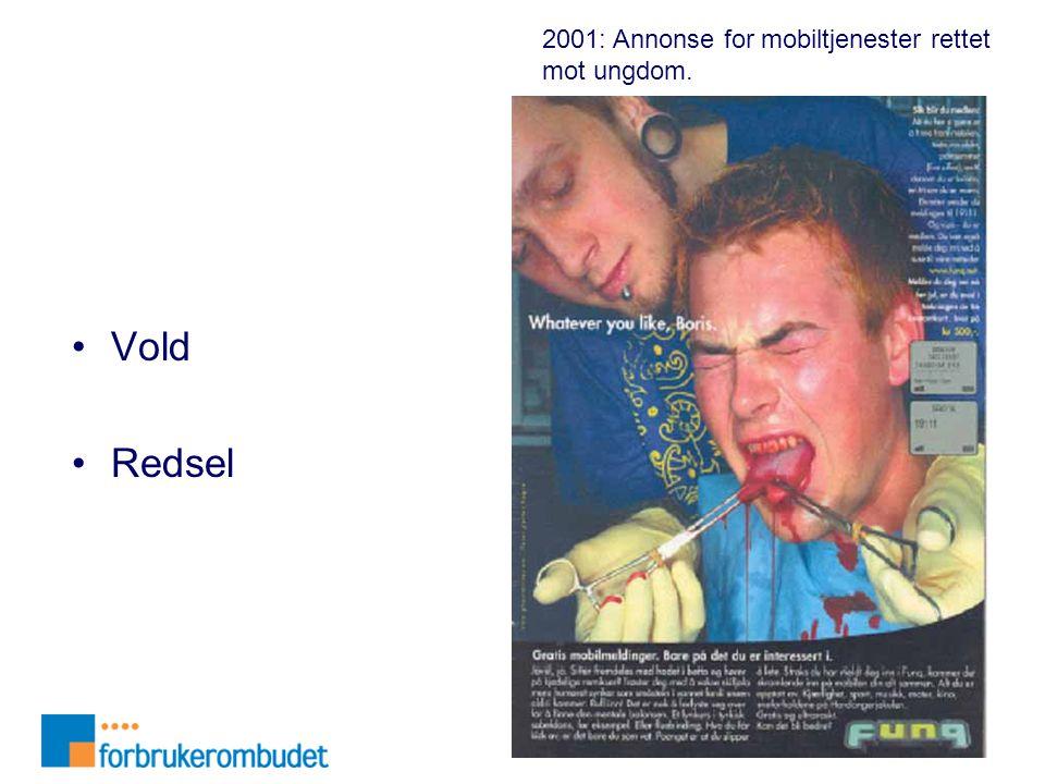 2001: Annonse for mobiltjenester rettet mot ungdom. •Vold •Redsel