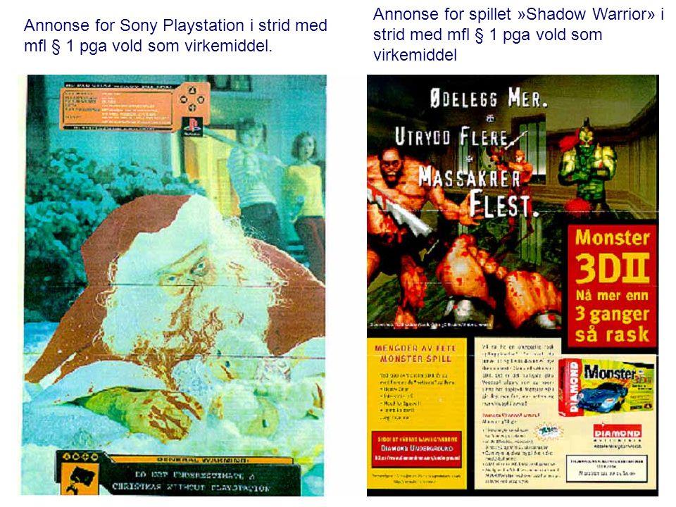 Annonse for Sony Playstation i strid med mfl § 1 pga vold som virkemiddel. Annonse for spillet »Shadow Warrior» i strid med mfl § 1 pga vold som virke