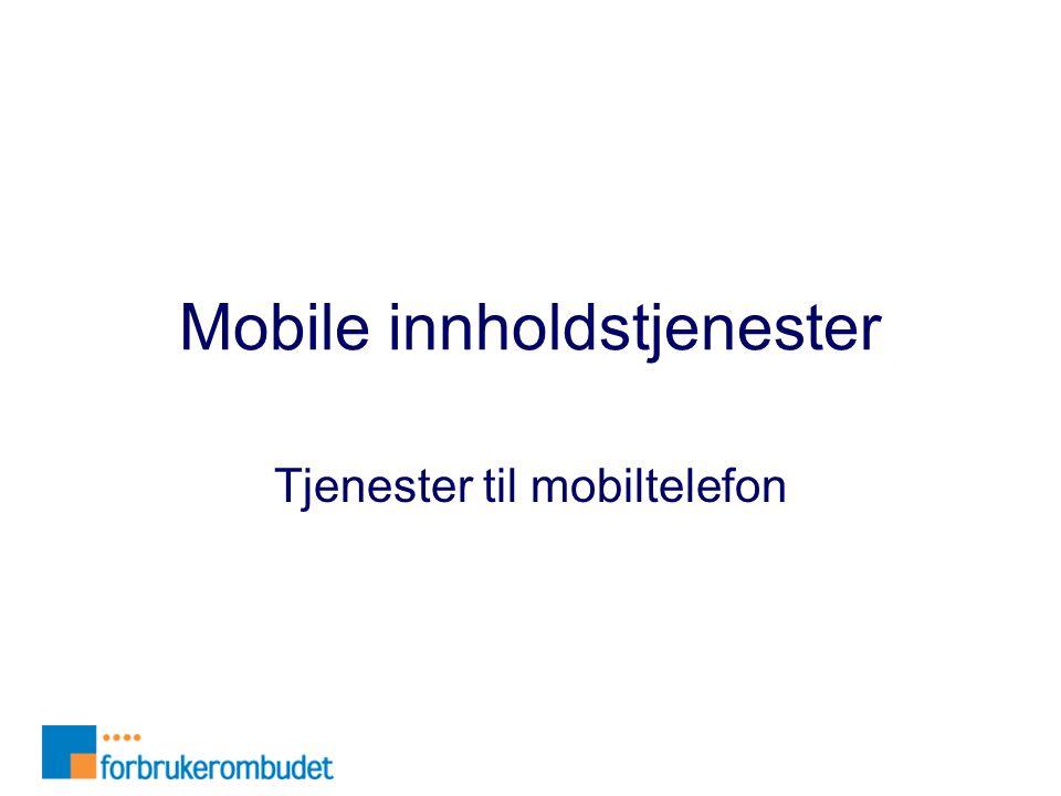 Mobile innholdstjenester Tjenester til mobiltelefon