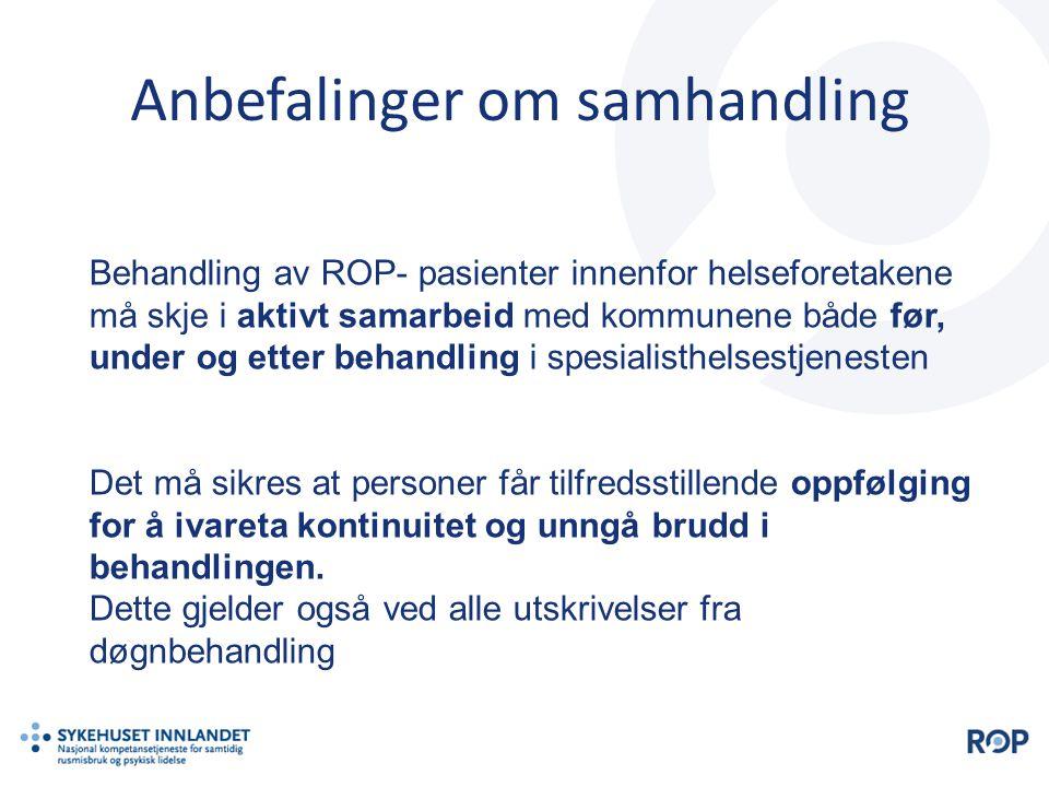 Anbefalinger om samhandling Behandling av ROP- pasienter innenfor helseforetakene må skje i aktivt samarbeid med kommunene både før, under og etter be
