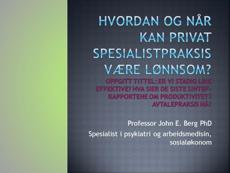  Den privatpraktiserende  Pasientene  Helseforetaket  Fellesskapet 12 John E. Berg 2010