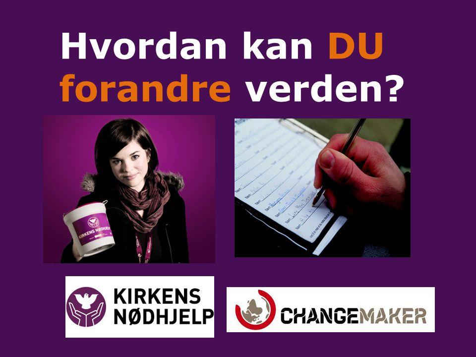 Hvordan kan DU forandre verden?