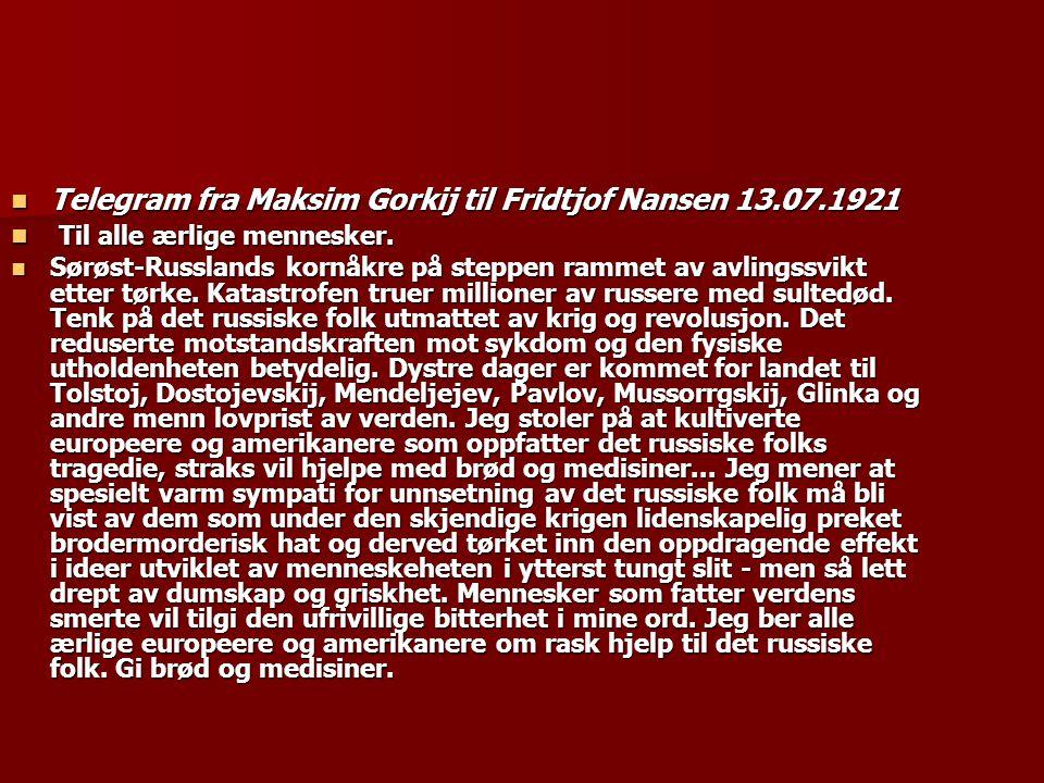  Telegram fra Maksim Gorkij til Fridtjof Nansen 13.07.1921  Til alle ærlige mennesker.  Sørøst-Russlands kornåkre på steppen rammet av avlingssvikt