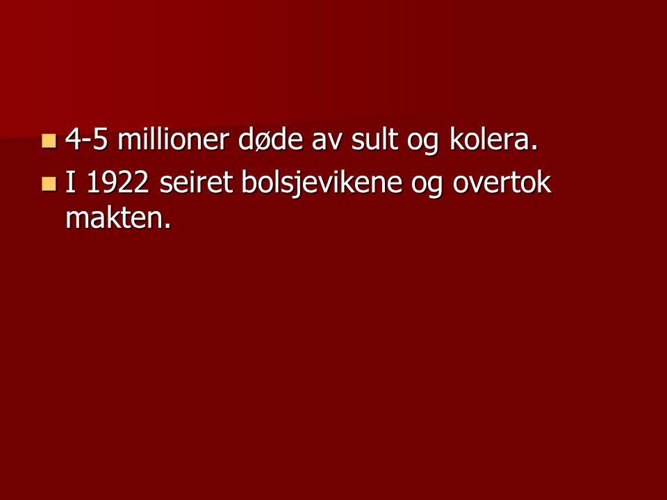  4-5 millioner døde av sult og kolera.  I 1922 seiret bolsjevikene og overtok makten.