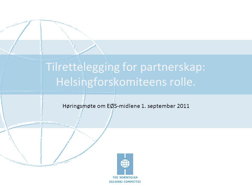 Tilrettelegging for partnerskap: Helsingforskomiteens rolle. Høringsmøte om EØS-midlene 1. september 2011