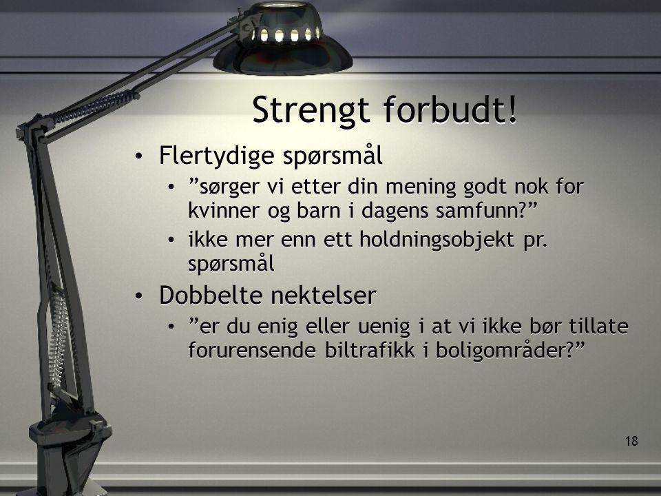 18 Strengt forbudt.