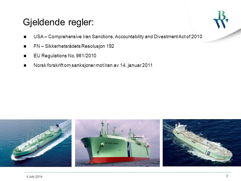 4 July 2014 4 Kontraktuelt forpliktet til å gå på Iran.