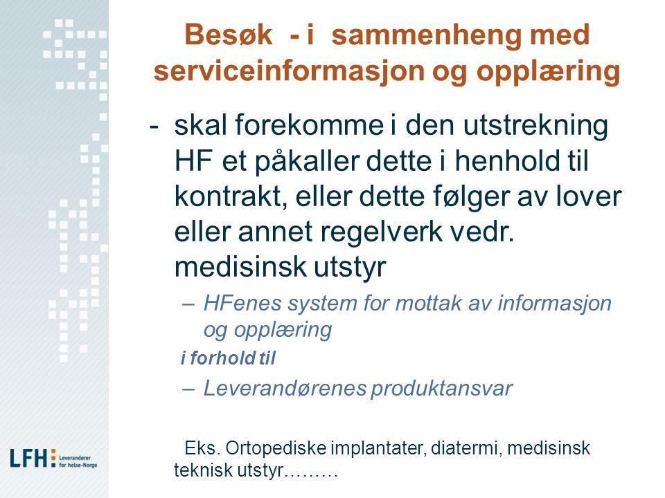 Besøk - i sammenheng med serviceinformasjon og opplæring -skal forekomme i den utstrekning HF et påkaller dette i henhold til kontrakt, eller dette fø