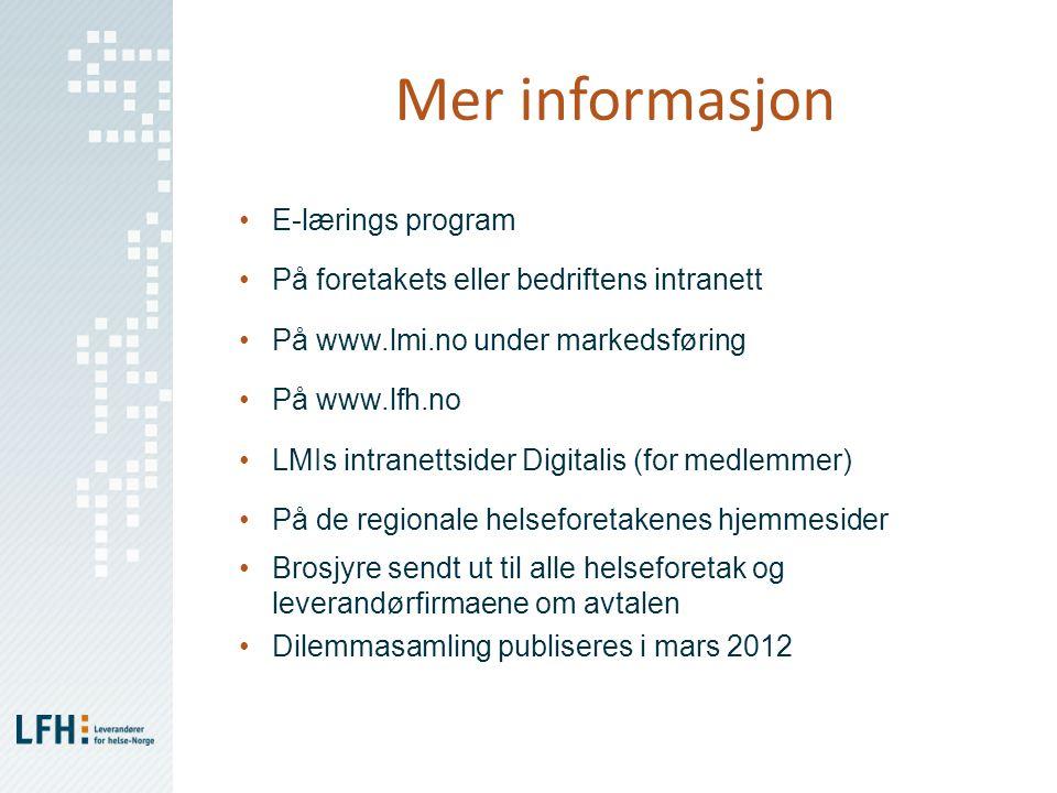 Mer informasjon •E-lærings program •På foretakets eller bedriftens intranett •På www.lmi.no under markedsføring •På www.lfh.no •LMIs intranettsider Di