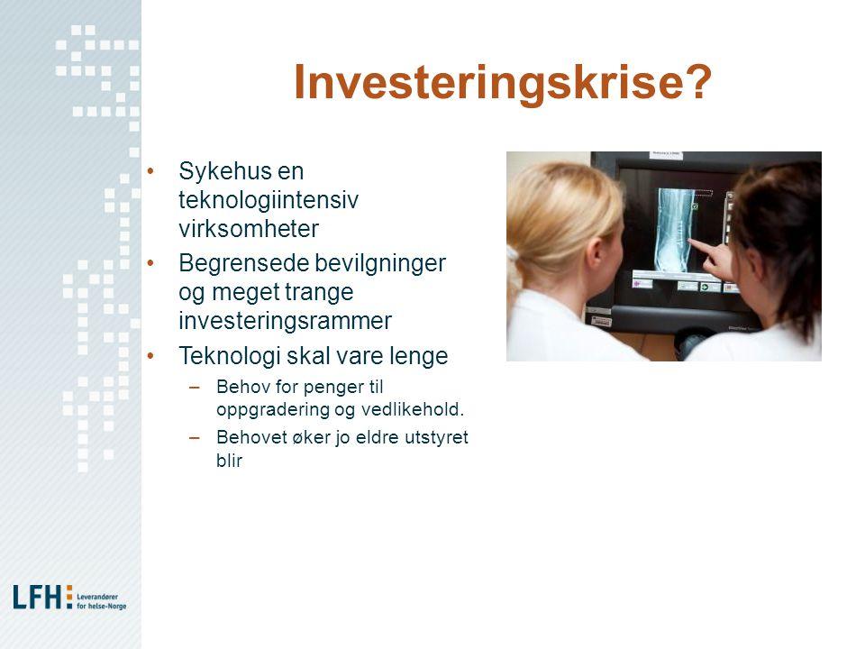 Investeringskrise? •Sykehus en teknologiintensiv virksomheter •Begrensede bevilgninger og meget trange investeringsrammer •Teknologi skal vare lenge –