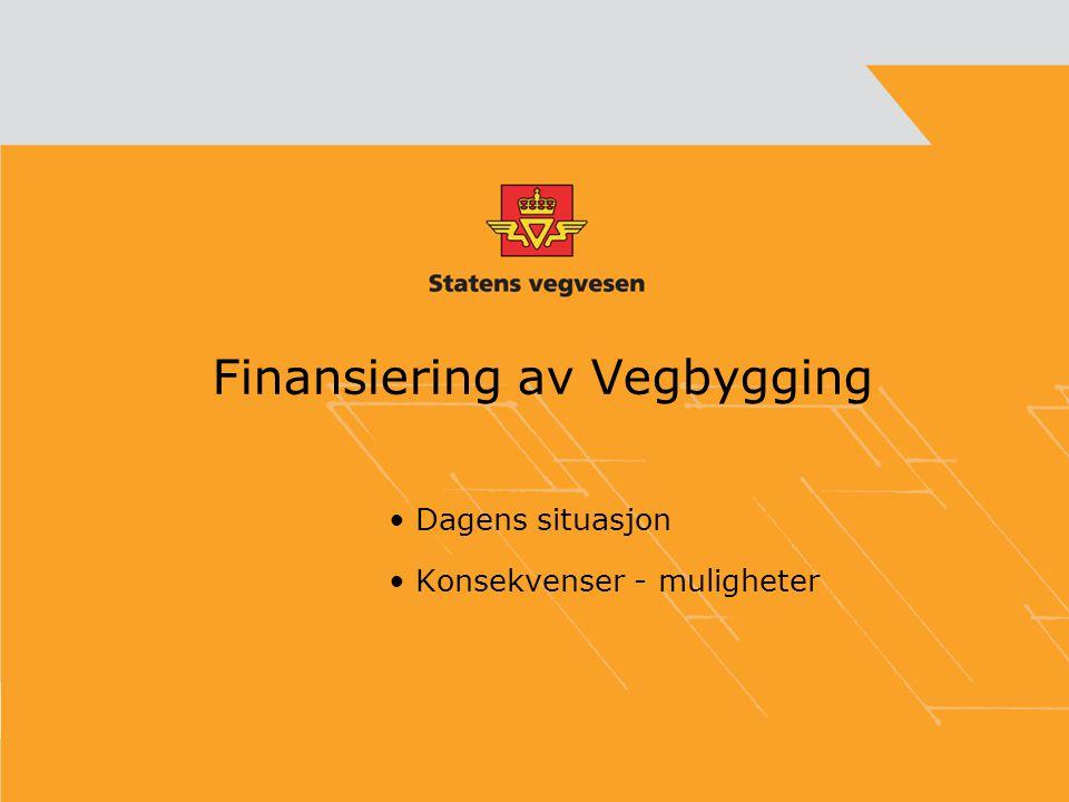 Finansiering av Vegbygging • Dagens situasjon • Konsekvenser - muligheter