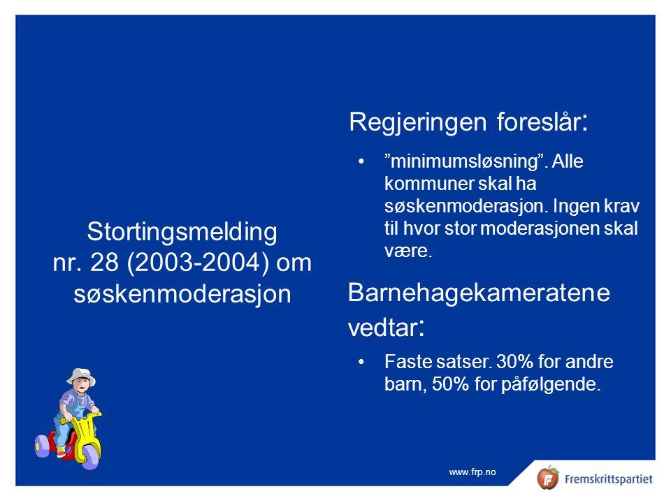 """www.frp.no Stortingsmelding nr. 28 (2003-2004) om søskenmoderasjon Regjeringen foreslår : •""""minimumsløsning"""". Alle kommuner skal ha søskenmoderasjon."""