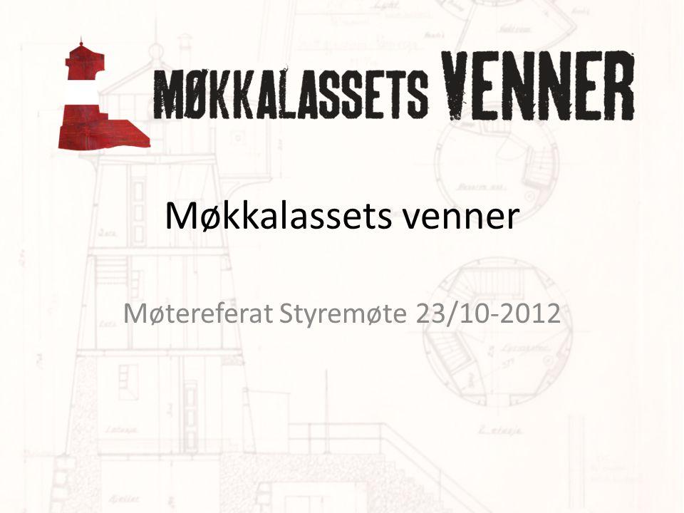 Møkkalassets venner Møtereferat Styremøte 23/10-2012