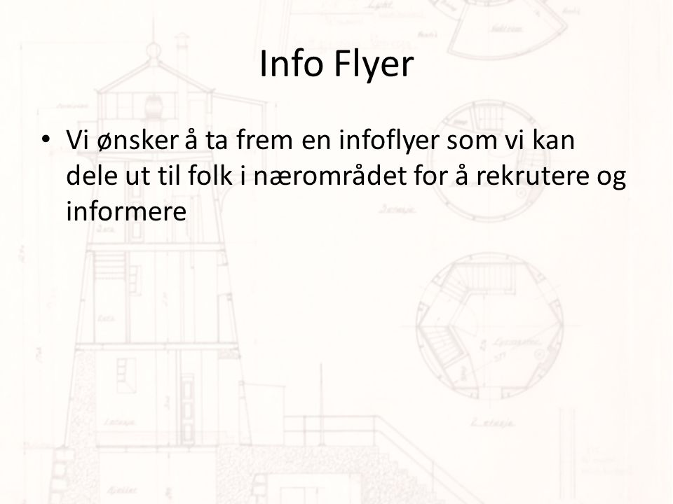 Info Flyer • Vi ønsker å ta frem en infoflyer som vi kan dele ut til folk i nærområdet for å rekrutere og informere