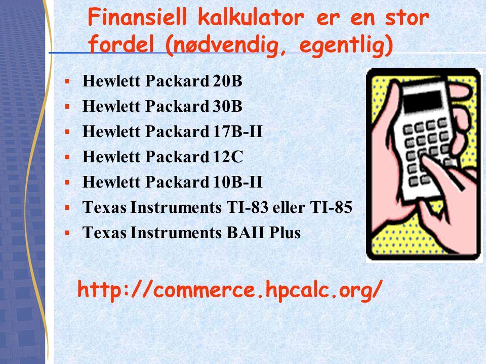 Finansiell kalkulator er en stor fordel (nødvendig, egentlig)  Hewlett Packard 20B  Hewlett Packard 30B  Hewlett Packard 17B-II  Hewlett Packard 1