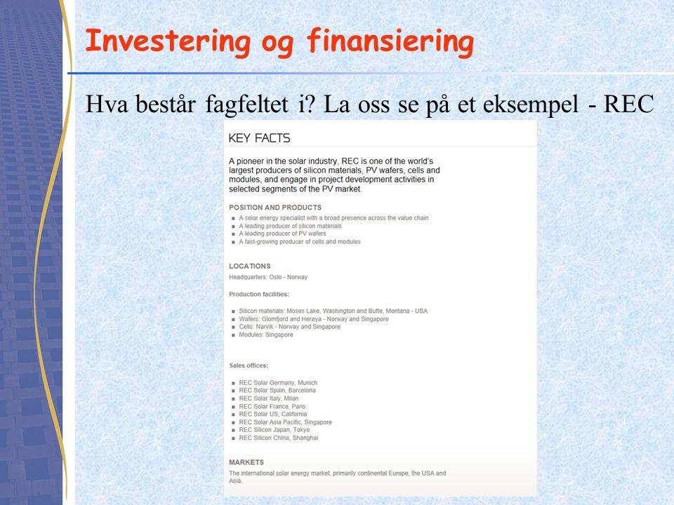 Investering og finansiering •Arbeidskapital: selskapets kortsiktige eiendeler med fradrag for kortsiktig gjeld.