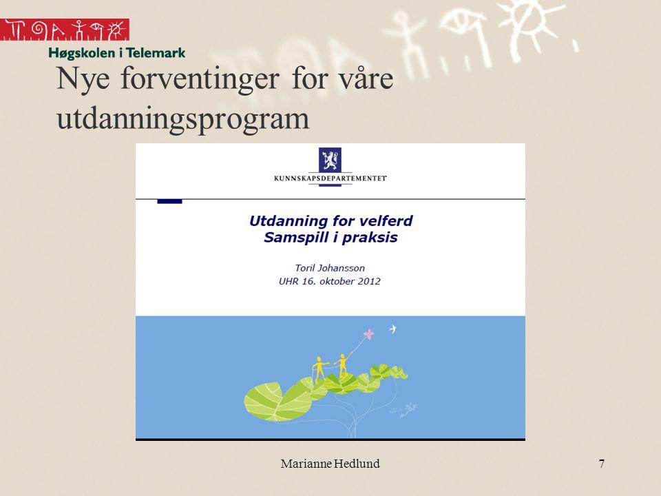 Nye forventinger for våre utdanningsprogram Marianne Hedlund7