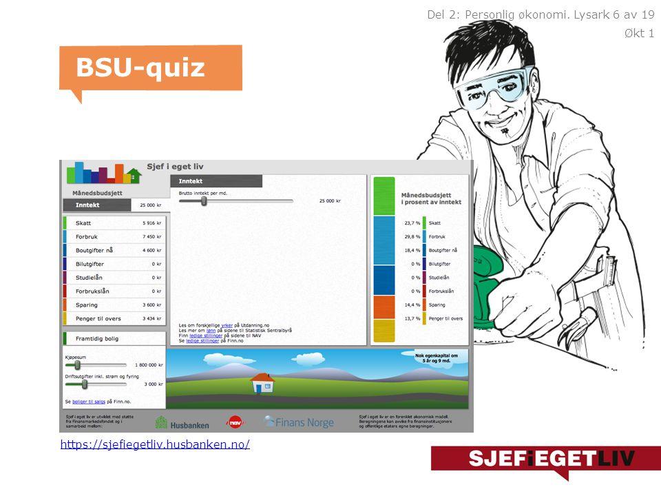 • BSU = Boligsparing for ungdom • Øvre aldersgrense for BSU er 33 år.