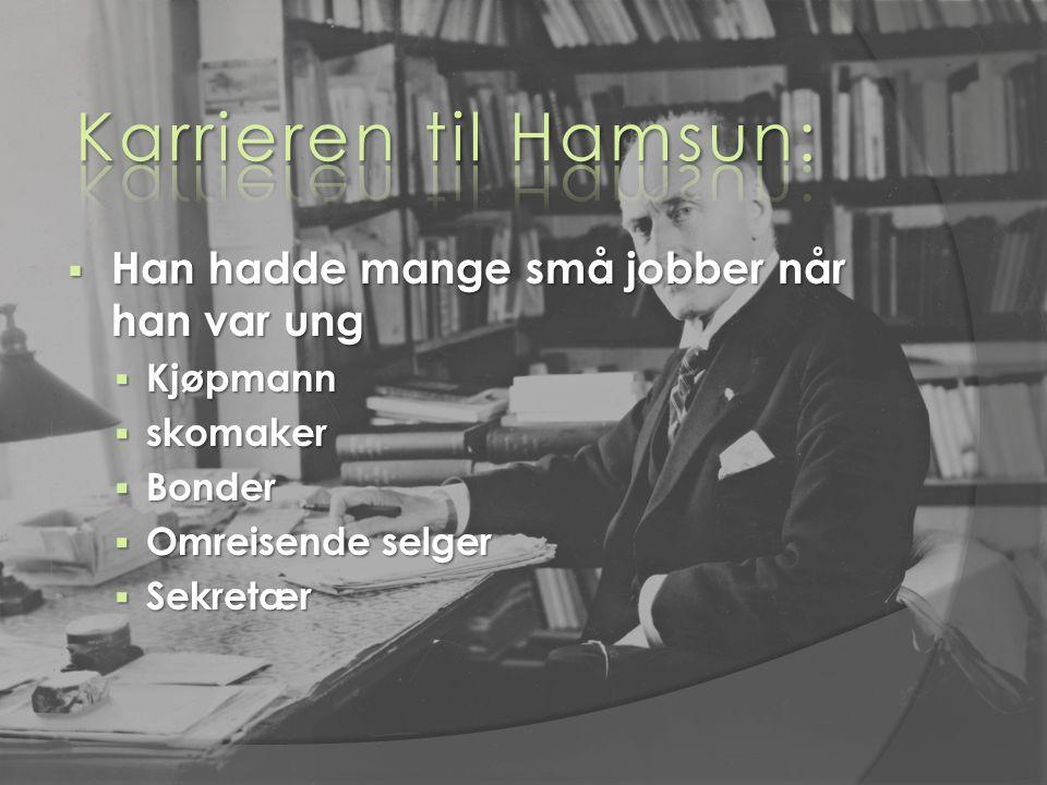 Han hadde mange små jobber når han var ung  Kjøpmann  skomaker  Bonder  Omreisende selger  Sekretær
