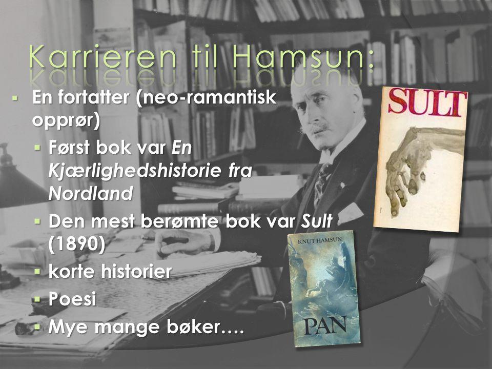  En fortatter (neo-ramantisk opprør)  Først bok var En Kjærlighedshistorie fra Nordland  Først bok var En Kjærlighedshistorie fra Nordland  Den me