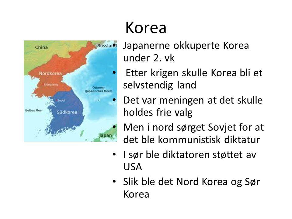 Korea • Japanerne okkuperte Korea under 2. vk • Etter krigen skulle Korea bli et selvstendig land • Det var meningen at det skulle holdes frie valg •
