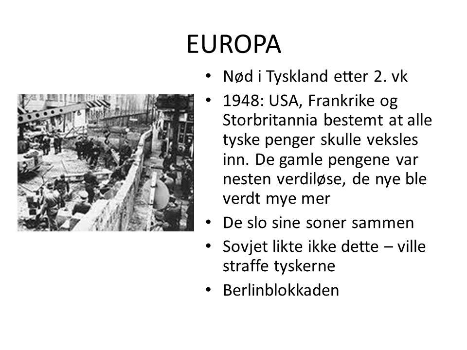 EUROPA • Nød i Tyskland etter 2. vk • 1948: USA, Frankrike og Storbritannia bestemt at alle tyske penger skulle veksles inn. De gamle pengene var nest