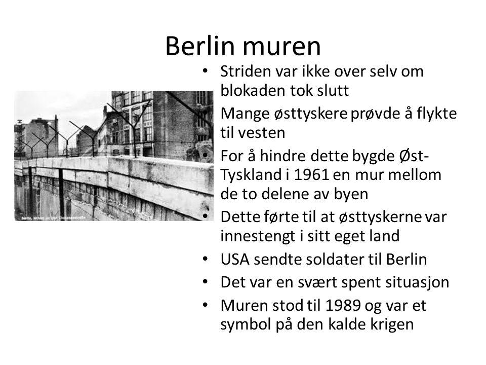 Berlin muren • Striden var ikke over selv om blokaden tok slutt • Mange østtyskere prøvde å flykte til vesten • For å hindre dette bygde Øst- Tyskland