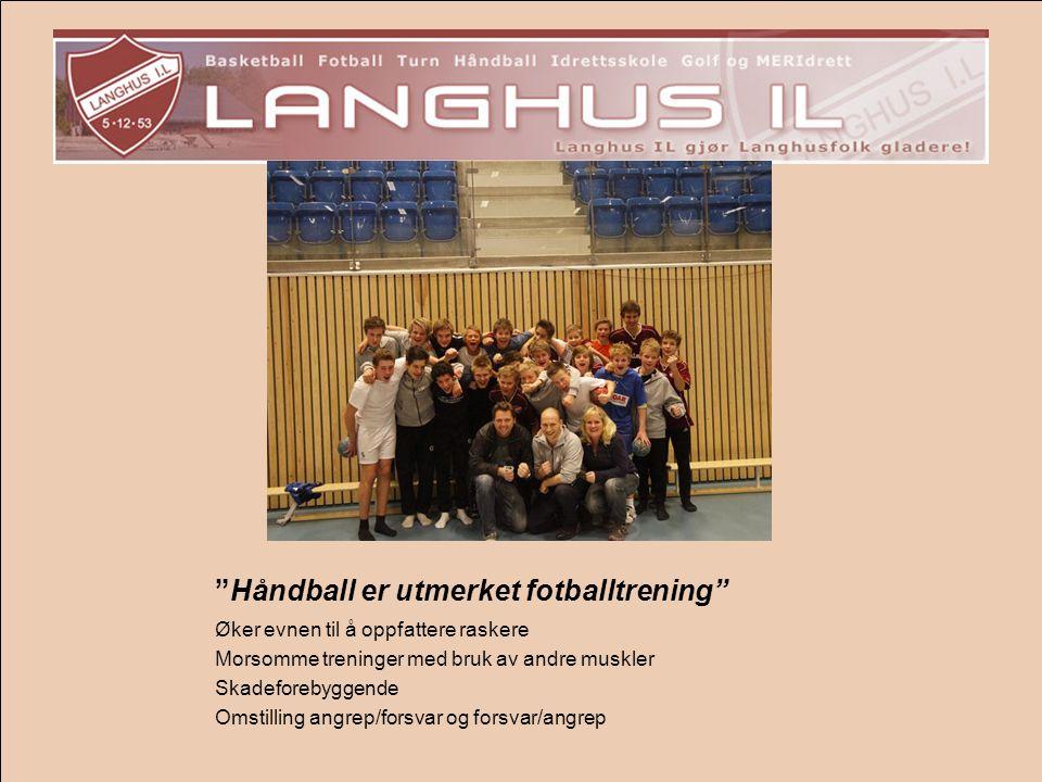 """""""Håndball er utmerket fotballtrening"""" Øker evnen til å oppfattere raskere Morsomme treninger med bruk av andre muskler Skadeforebyggende Omstilling an"""