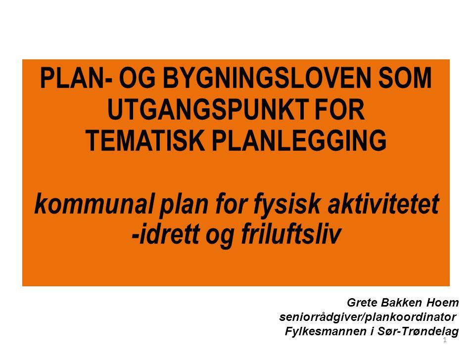 Plan- og bygningsloven er en demokratisk lov •forutsigbarhet •åpenhet •medvirkning •samordning og bygger på og skal være en kontrakt mellom involverte parter 12