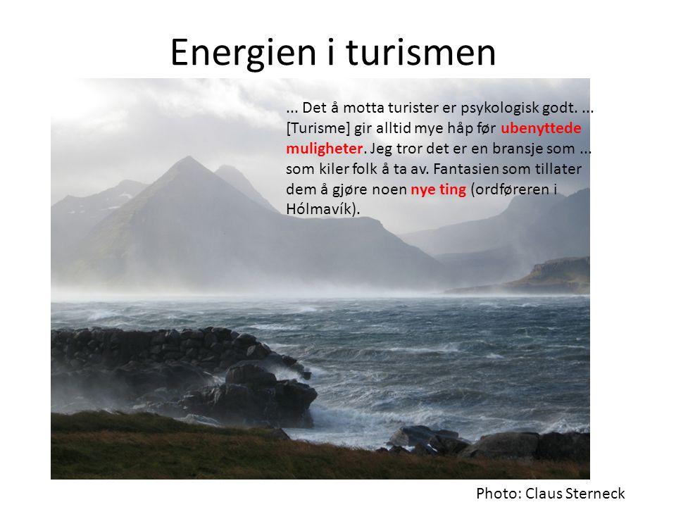 Energien i turismen Photo: Claus Sterneck...Det å motta turister er psykologisk godt....