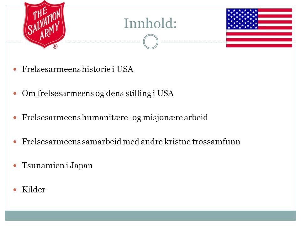 Innhold:  Frelsesarmeens historie i USA  Om frelsesarmeens og dens stilling i USA  Frelsesarmeens humanitære- og misjonære arbeid  Frelsesarmeens