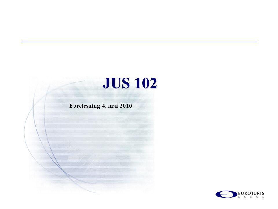 JUS 102 Forelesning 4. mai 2010