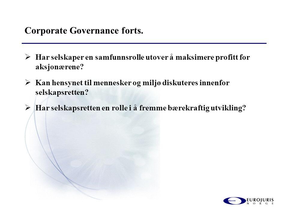 Corporate Governance forts.  Har selskaper en samfunnsrolle utover å maksimere profitt for aksjonærene?  Kan hensynet til mennesker og miljø diskute