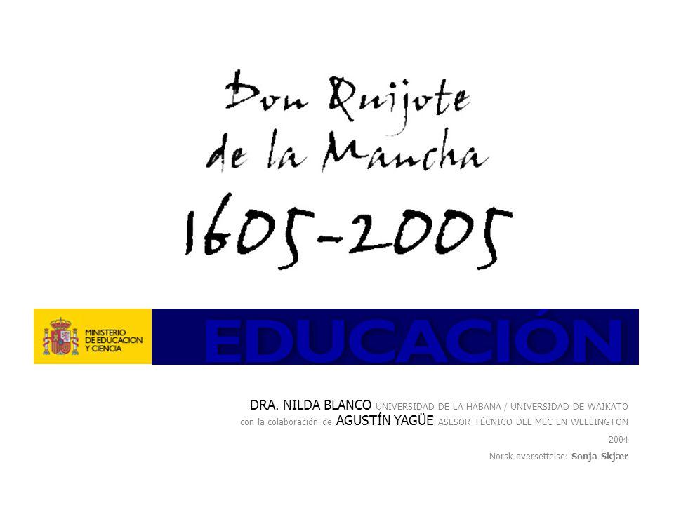 DRA. NILDA BLANCO UNIVERSIDAD DE LA HABANA / UNIVERSIDAD DE WAIKATO con la colaboración de AGUSTÍN YAGÜE ASESOR TÉCNICO DEL MEC EN WELLINGTON 2004 Nor
