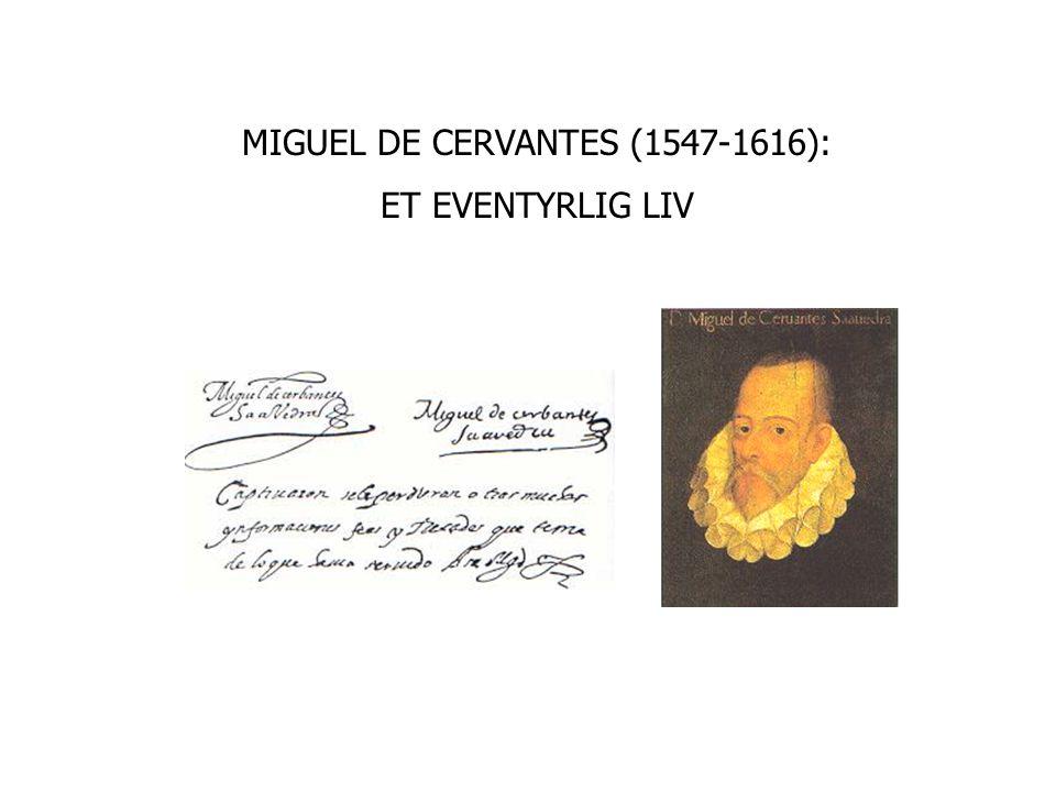 MIGUEL DE CERVANTES (1547-1616): ET EVENTYRLIG LIV