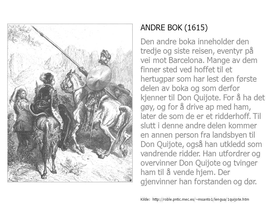 ANDRE BOK (1615) Den andre boka inneholder den tredje og siste reisen, eventyr på vei mot Barcelona. Mange av dem finner sted ved hoffet til et hertug