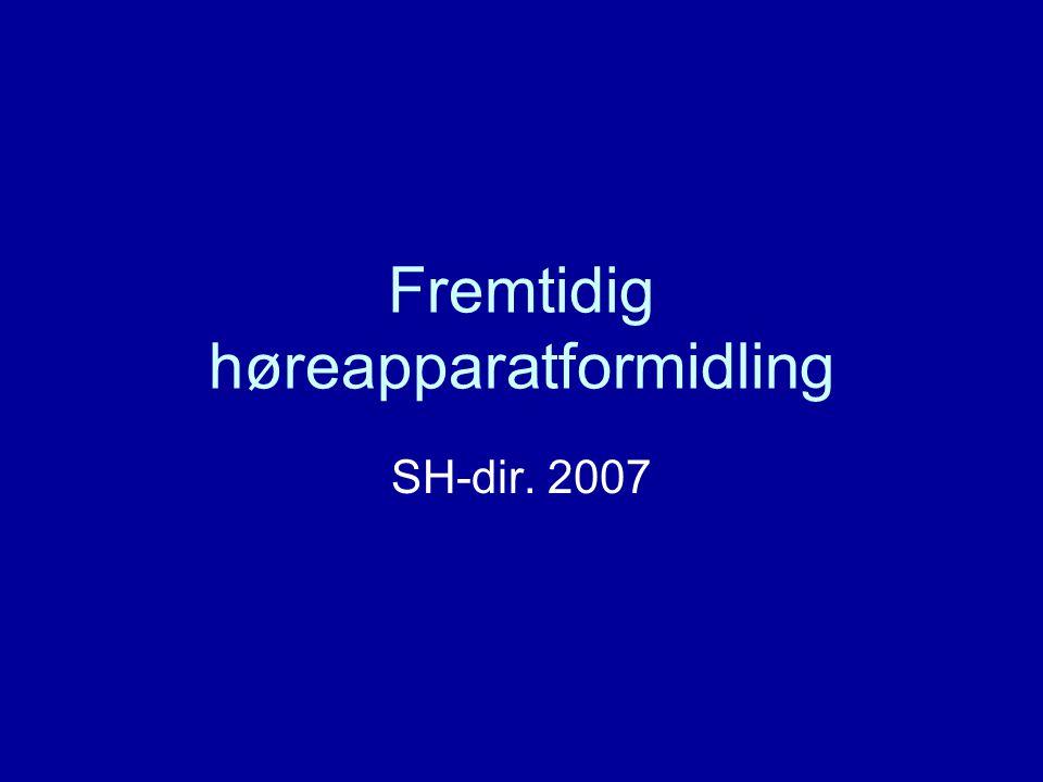 Fremtidig høreapparatformidling SH-dir. 2007