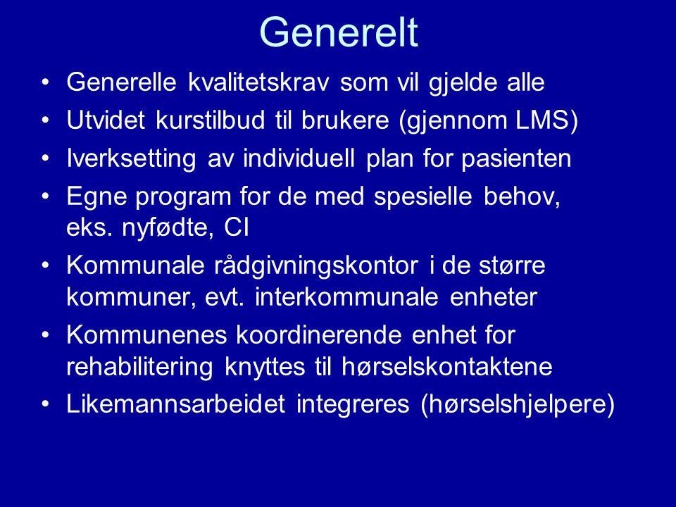 Generelt •Generelle kvalitetskrav som vil gjelde alle •Utvidet kurstilbud til brukere (gjennom LMS) •Iverksetting av individuell plan for pasienten •Egne program for de med spesielle behov, eks.