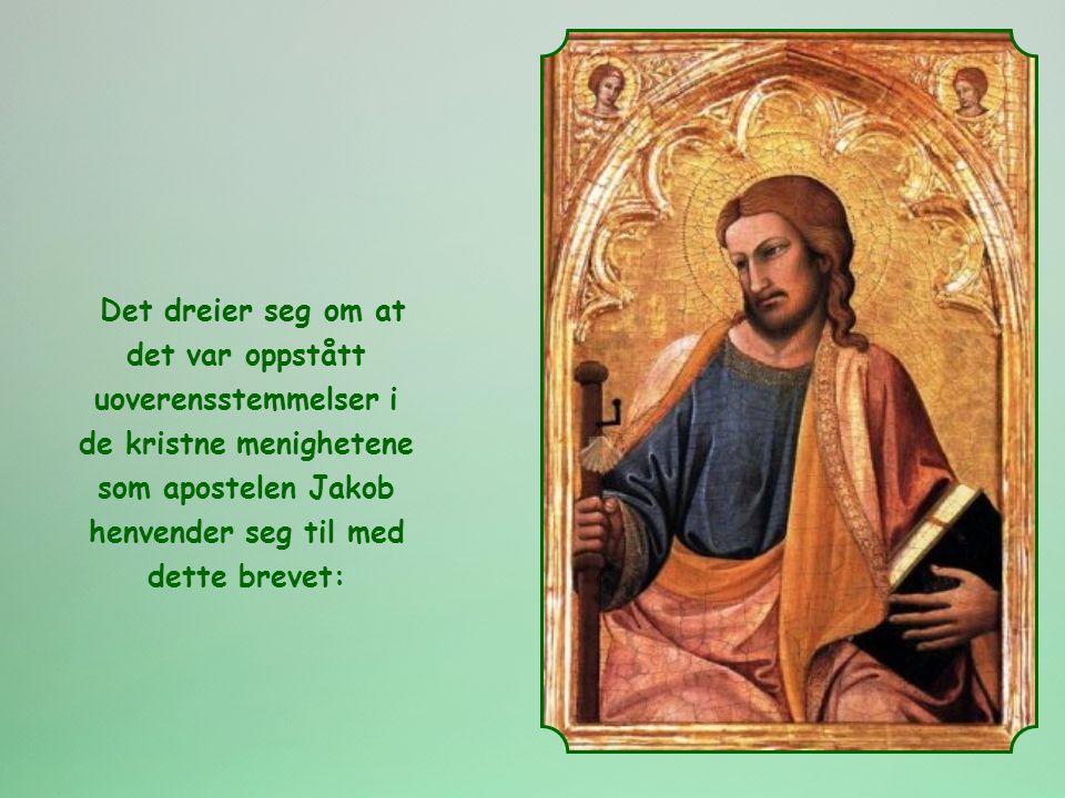 Det dreier seg om at det var oppstått uoverensstemmelser i de kristne menighetene som apostelen Jakob henvender seg til med dette brevet: