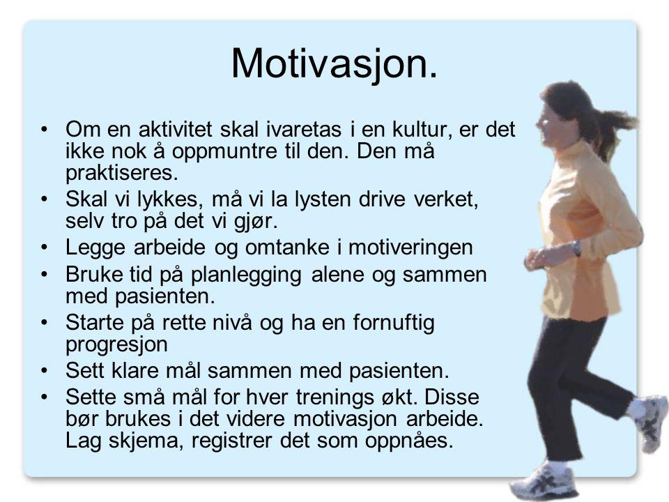Motivasjon. •Om en aktivitet skal ivaretas i en kultur, er det ikke nok å oppmuntre til den. Den må praktiseres. •Skal vi lykkes, må vi la lysten driv