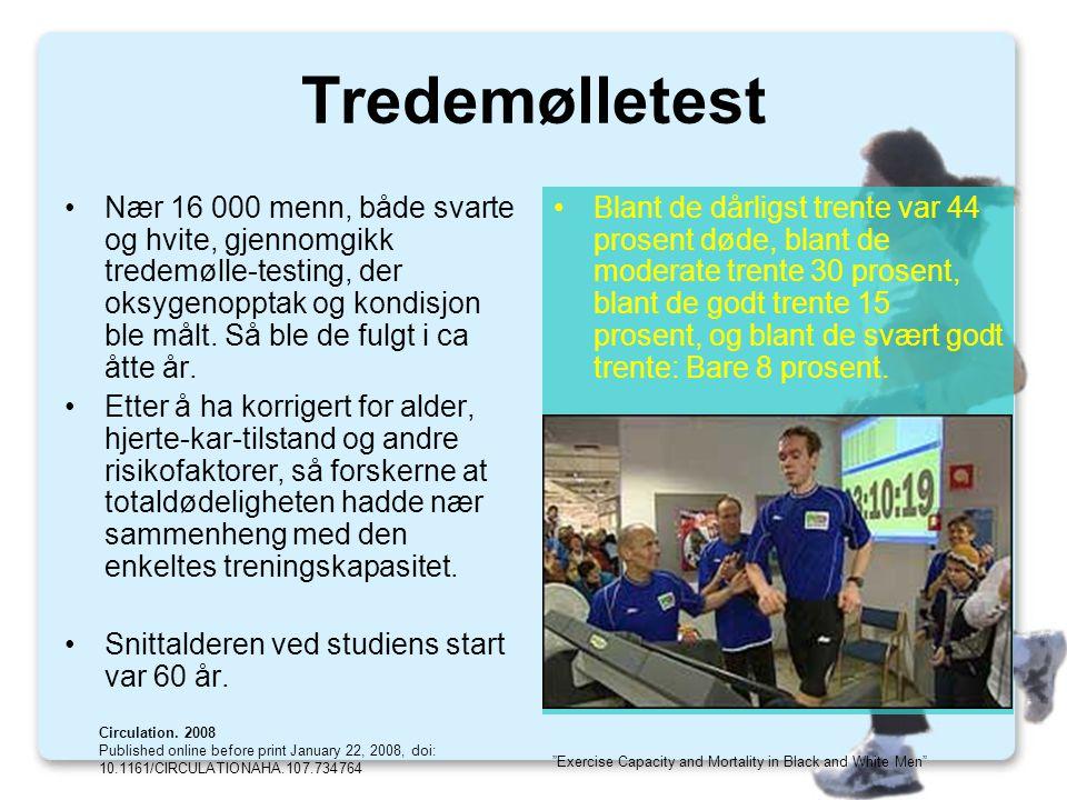 Tredemølletest •Nær 16 000 menn, både svarte og hvite, gjennomgikk tredemølle-testing, der oksygenopptak og kondisjon ble målt.