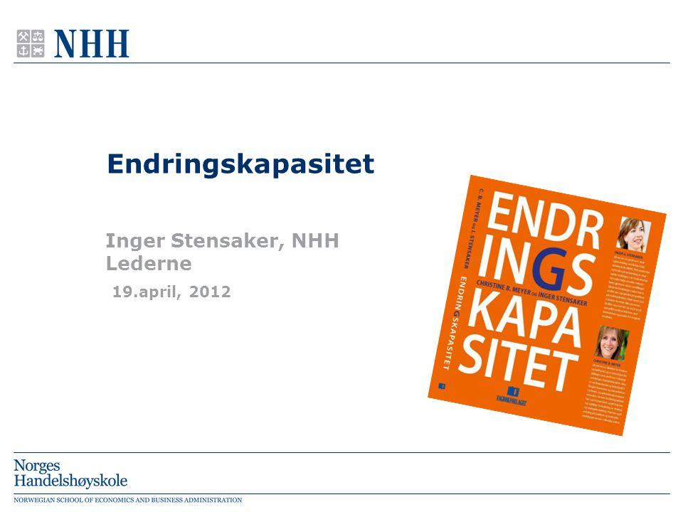 Inger Stensaker, NHH Lederne 19.april, 2012 Endringskapasitet