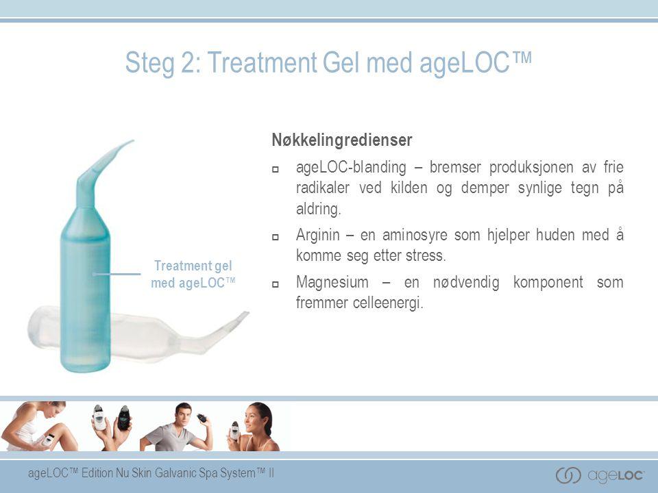 ageLOC™ Edition Nu Skin Galvanic Spa System™ II Treatment gel med ageLOC™ Nøkkelingredienser  ageLOC-blanding – bremser produksjonen av frie radikale