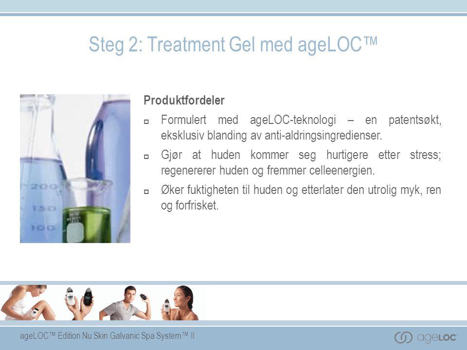 ageLOC™ Edition Nu Skin Galvanic Spa System™ II Produktfordeler  Formulert med ageLOC-teknologi – en patentsøkt, eksklusiv blanding av anti-aldringsi