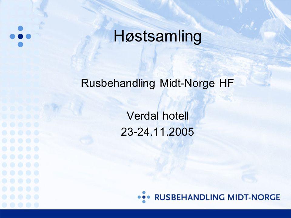 Høstsamling Rusbehandling Midt-Norge HF Verdal hotell 23-24.11.2005