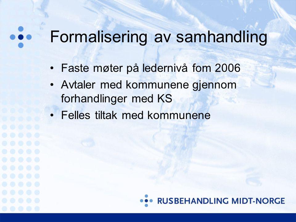 Formalisering av samhandling •Faste møter på ledernivå fom 2006 •Avtaler med kommunene gjennom forhandlinger med KS •Felles tiltak med kommunene