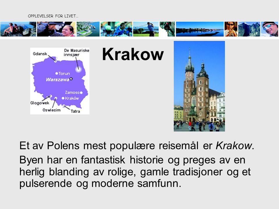 Krakow Et av Polens mest populære reisemål er Krakow. Byen har en fantastisk historie og preges av en herlig blanding av rolige, gamle tradisjoner og